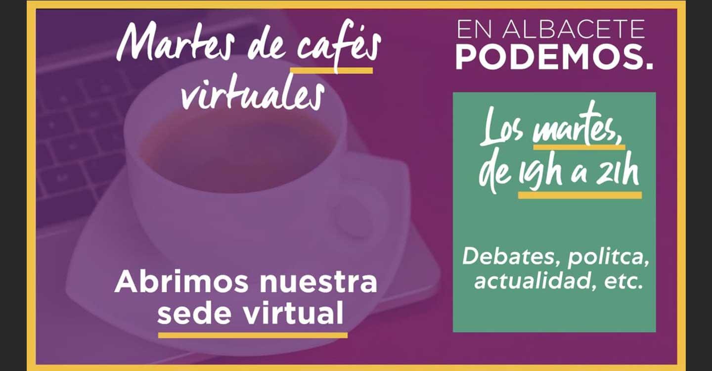 Los cafés virtuales de Podemos en Albacete, un espacio de debate amable para la tarde de los martes