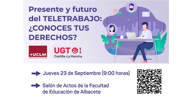 Una jornada promovida por UGT CLM abordará en el campus de Albacete el presente y futuro del teletrabajo y los derechos laborales de las personas que trabajan a distancia