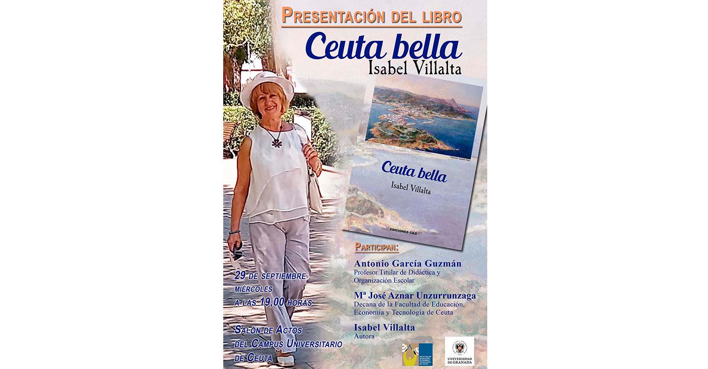 La manchega Isabel Villalta publica en clave poética, una bella, dulce, emotiva y cuidada descripción de la ciudad de Ceuta