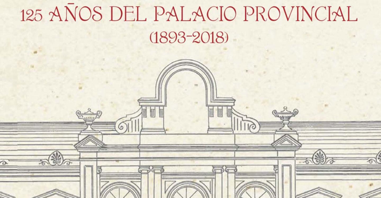 Mañana comienzan las conferencias con motivo del 125 aniversario del Palacio de la Diputación