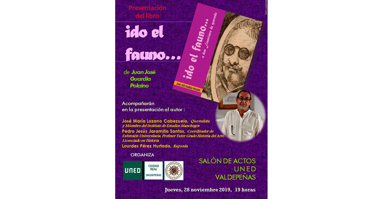 """Juan José Guardia Polaino presenta en la UNED, este jueves 28 de Noviembre, su obra  """"Ido el fauno…a don Francisco de Quevedo"""""""