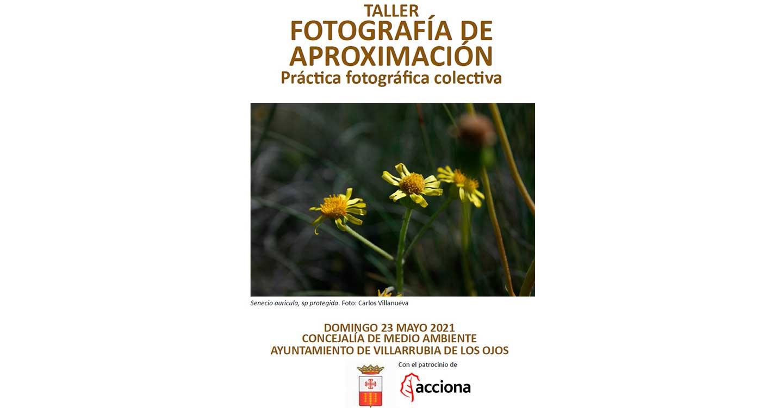El Ayuntamiento de Villarrubia de los Ojos organiza un Taller de Fotografía de Aproximación este mes de mayo
