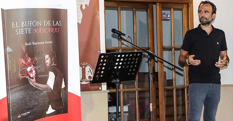 'El bufón de las siete máscaras', el bautismo literario de Raúl Espinosa Acero