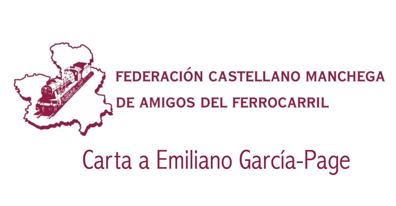 La Federación Castellano Manchega de Amigos del Ferrocarril solicita mejoras en la vertebración del territorio y envía carta a Emiliano García-Page