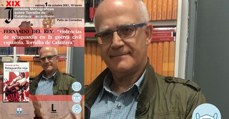 Fernando del Rey, Premio Nacional de Historia, abrirá las Jornadas Monográficas de Torralba