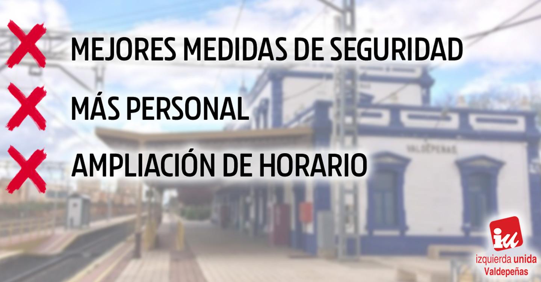 Izquierda Unida de Valdepeñas demanda que se dote de personal y de un servicio adecuado a la estación de trenes de Valdepeñas