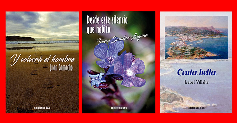 Juan Camacho, Isabel Villalta y Teresa Sánchez Laguna publican con Ediciones C&G, sus poemarios llenos de optimismo existencial con un canto a la vida