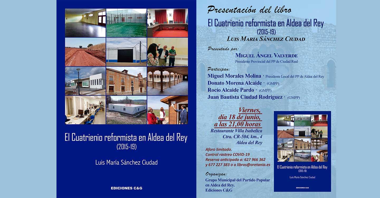 Luis María Sánchez Ciudad presenta su libro 'El Cuatrienio reformista en Aldea del Rey (2105-19)', el próximo 18 de junio, en Villa Isabelica entre los castillos de Salvatierra y Calatrava La Nueva