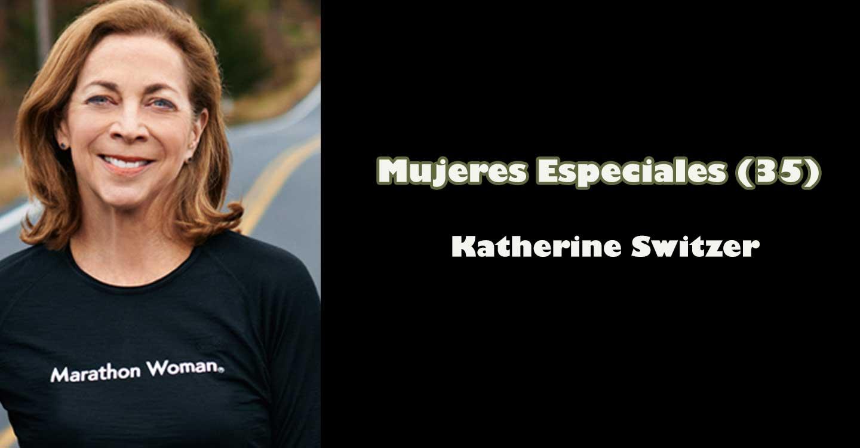 """Mujeres especiales (35): """"Katherine Switzer"""""""