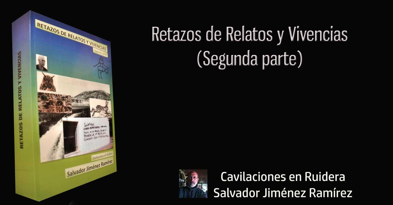 """Salvador Jiménez Ramírez saca a la luz la segunda parte del libro """"Retazos de relatos y vivencias"""""""