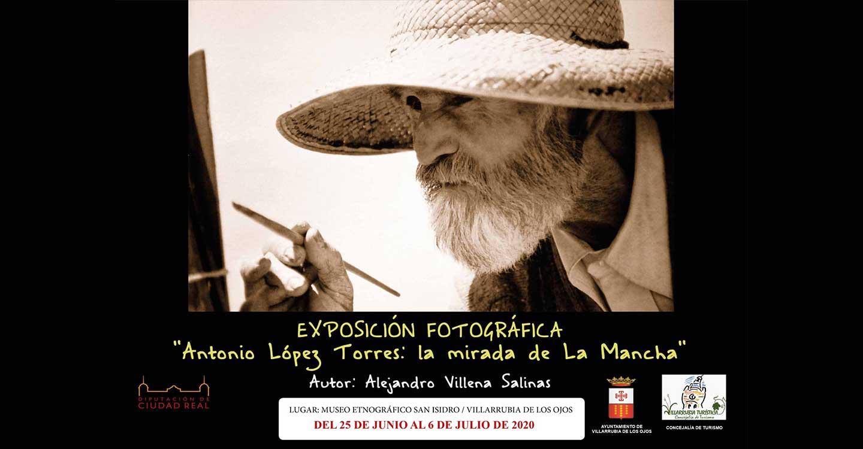 """Villarrubia de los Ojos acoge la exposición de fotografías """"Antonio López Torres: la mirada de La Mancha""""  del autor Alejandro Villena Salinas"""