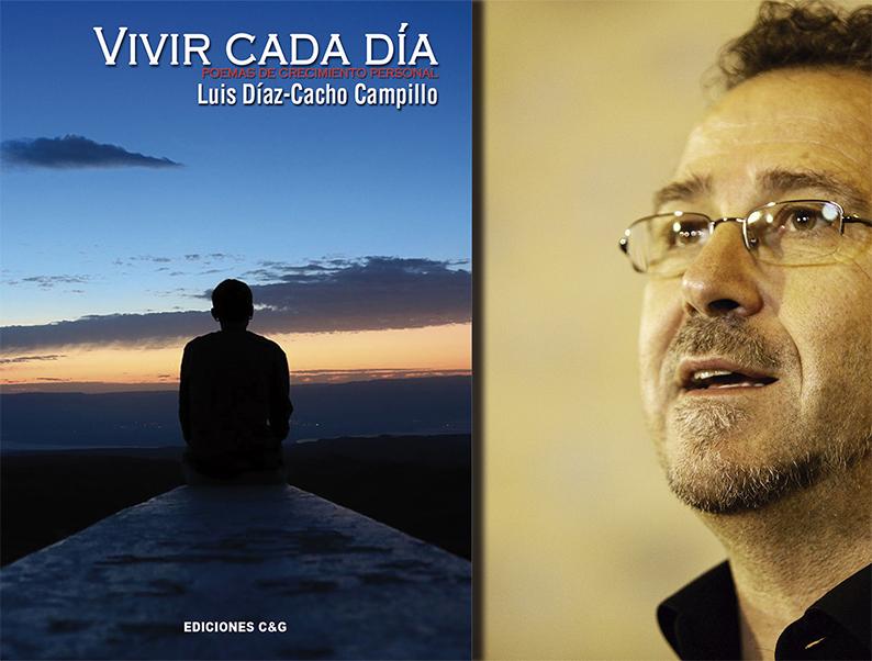 'Vivir cada día' de Luis Díaz-Cacho Campillo, se presenta en el Auditorio del Centro Cultural Don Diego de La Solana el próximo sábado, 14 de agosto