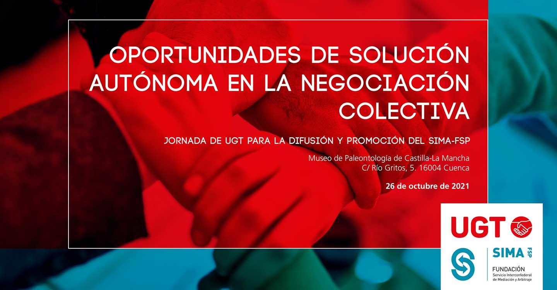Una jornada de UGT en colaboración con la Fundación SIMA-FSP abordará en Cuenca el impulso a la mediación y el arbitraje en los conflictos laborales