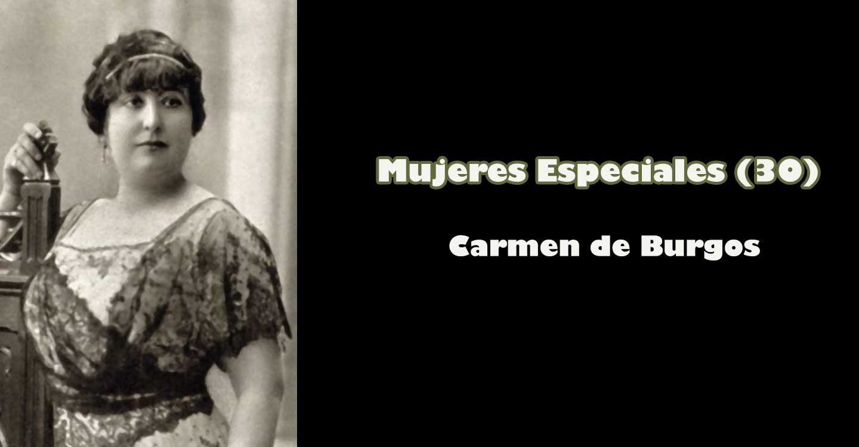 """Mujeres especiales (30): """"Carmen de Burgos"""""""