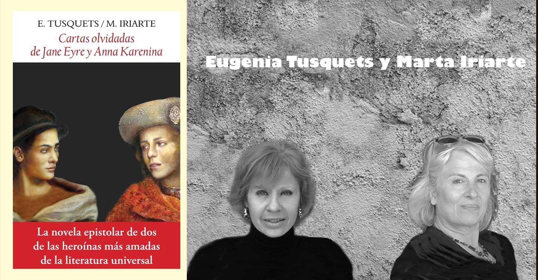 """""""Cartas olvidadas de Jane y Anna Karenina"""" por Eugenia Tusquets y Marta Iriarte"""