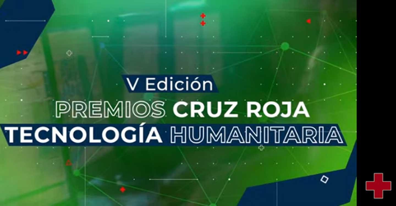 Cruz Roja reconoce a los galardonados con los Premios de Tecnología Humanitaria
