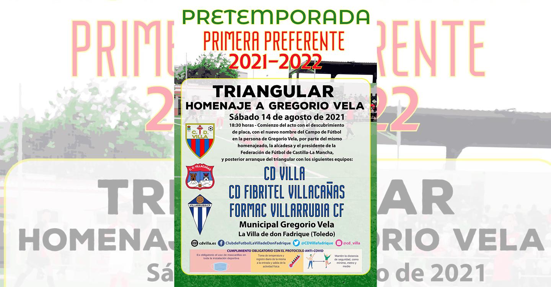 El CD Villa organiza este sábado 14 de agosto, un torneo triangular en homenaje a Gregorio Vela, con el Villarrubia CF y el CD Villacañas, que servirá de inauguración del Municipal con el nombre del expresidente