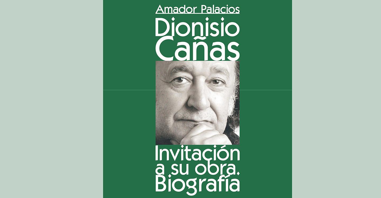 """Presentación del libro """"Dionisio Cañas: Invitación a su obra. Biografía"""""""