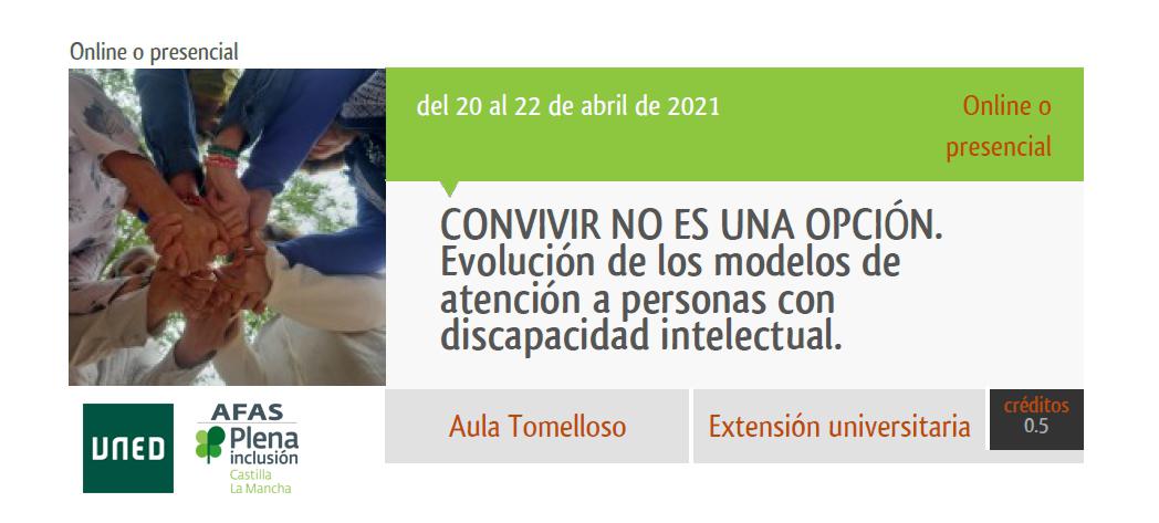"""La UNED, con la colaboración de AFAS, organiza el curso """"Convivir no es una opción. Evolución de los modelos de atención a personas con discapacidad intelectual""""."""