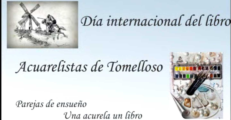 La Asociación de Acuarelistas de Tomelloso y Comarca celebra el Día Internacional del Libro ilustrando distintas obras