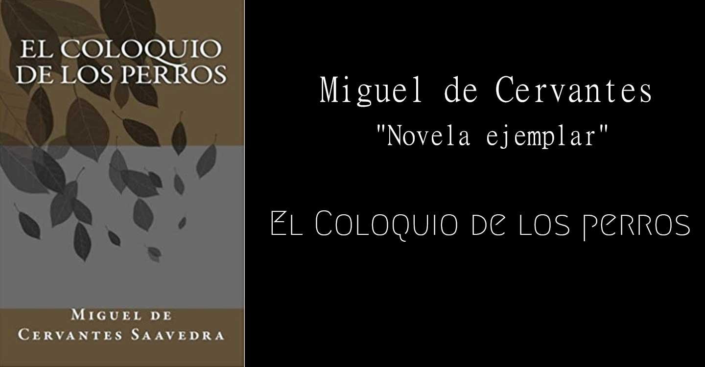 Real Enciclopedia de la lengua cervantina: El coloquio de los perros (novela ejemplar)