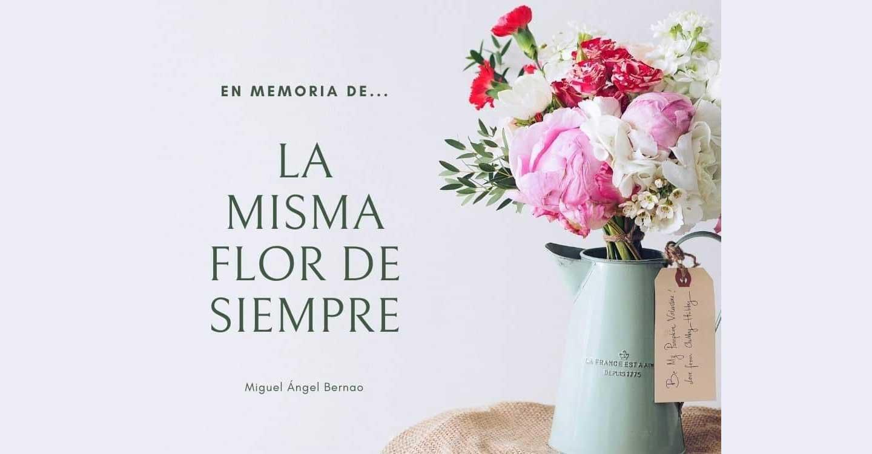 En memoria de ... la misma flor de siempre