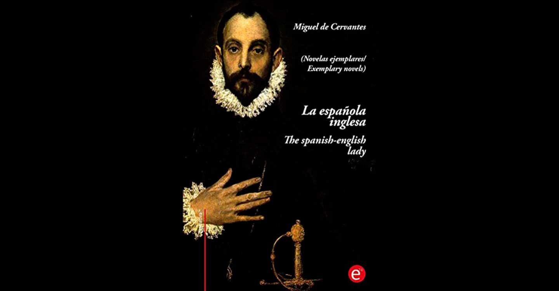 Real Enciclopedia de la lengua cervantina: La española inglesa (novela ejemplar)