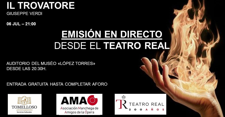 IL Trovatore desde el Teatro Real de Madrid se emitirá en directo en el Auditorio López Torres de Tomelloso