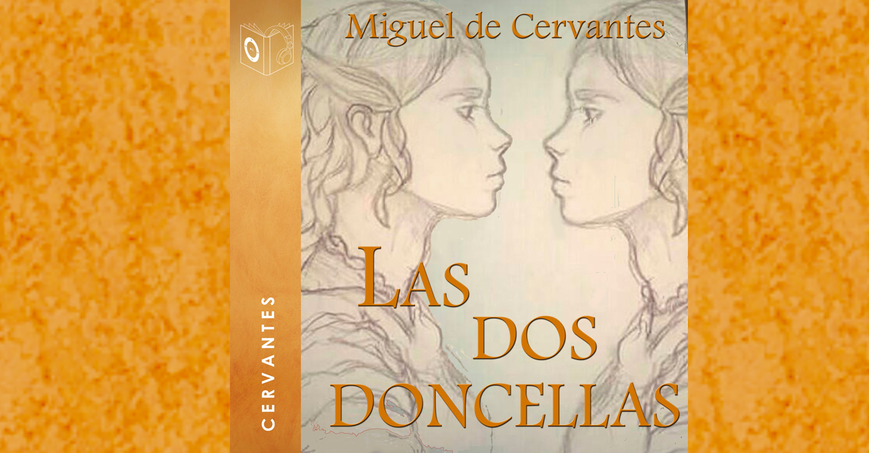 Real Enciclopedia de la lengua cervantina: Las dos doncellas (novela ejemplar)