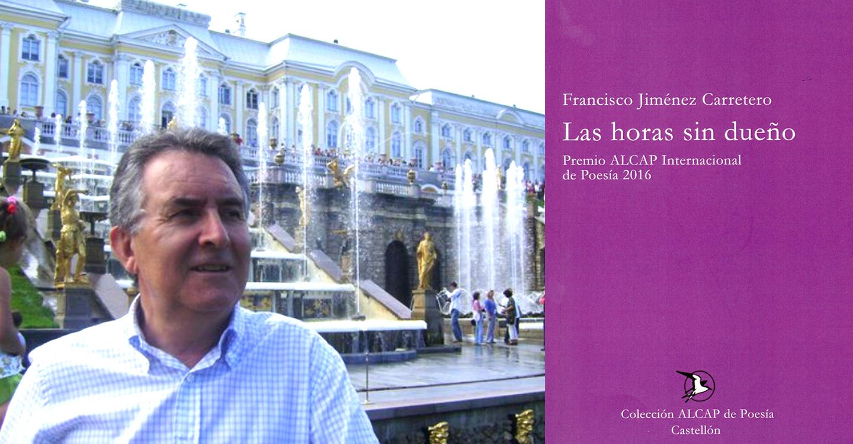 Las horas sin dueño, un libro para leer este verano de Francisco  Jiménez Carretero