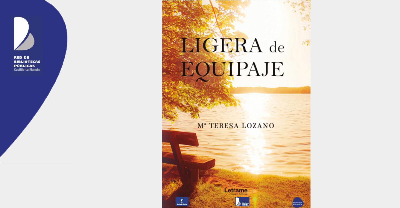"""La poeta  de Tomelloso María Teresa Lozano presenta en Ciudad Real su obra """"Ligera de equipaje"""""""