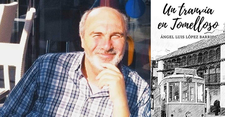 """""""Un tranvía en Tomelloso"""", una publicación de Ángel Luis López Barrios, que relata hechos, acontecimientos y vivencias desde la contemplación de una visión dinámica de la cotidianidad de la vida."""