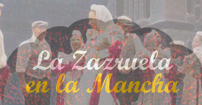 La zarzuela en Castilla-La Mancha :