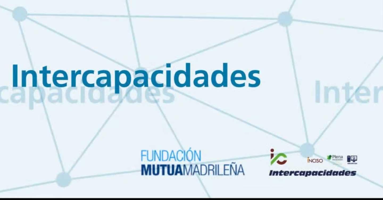 """""""Intercapacidades"""" un proyecto de intercambio y formación entre personas mayores con y sin discapacidad intelectual"""