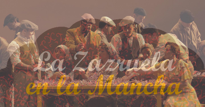 La Zarzuela en Castilla-La Mancha: La Rosa del Azafrán