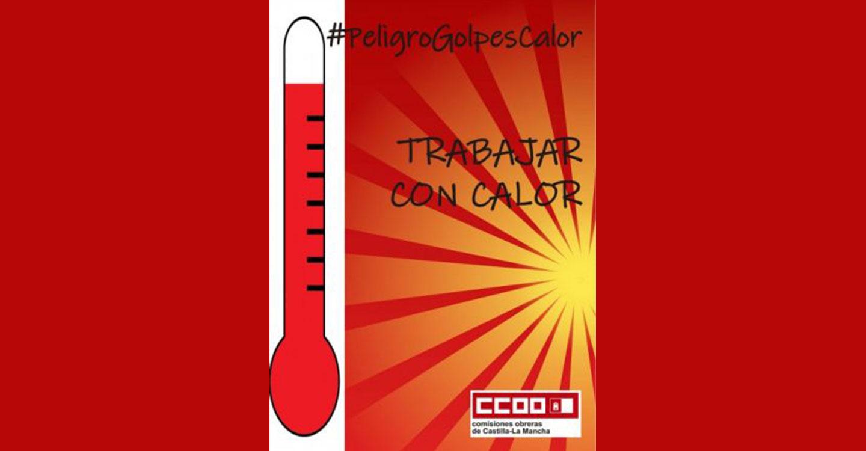 CCOO CLM insta a las empresas a incluir el estrés térmico en sus planes de prevención y a adoptar medidas específicas ante los riesgos de la exposición laboral al calor